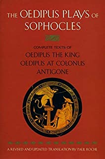 The Oedipus Plays of Sophocles: Oedipus the King; Oedipus at Colonus; Antigone Revised edition by Sophocles (1996) Paperback