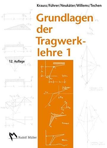 Grundlagen der Tragwerklehre, Band 1 by Univ. Prof. em. Dr.-Ing. Krauss Franz (2014-09-24)