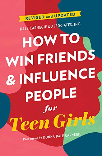How to Win Friends and Influence People for Teen Girls (English Edition)