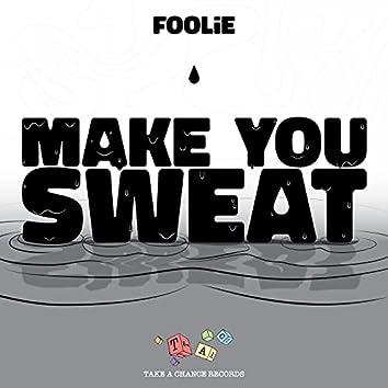 Make You Sweat
