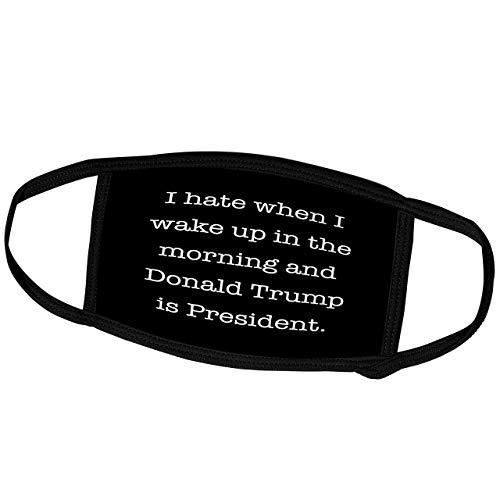 Stempel Stadt-Typografie-Ich Hasse es, wenn ich morgens aufwache und Trump Präsident ist. Schwarzgesichtsmasken