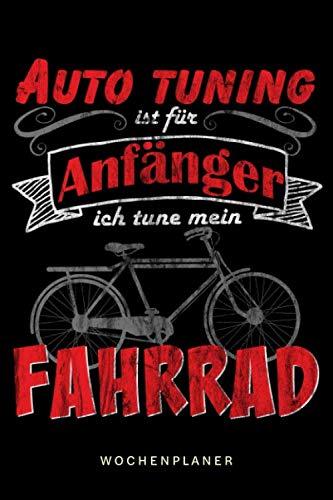 Wochenplaner Fahrrad Tuning, undatiert: Für Radfahrer, Rennrad, Mountainbike und Fahrradmechaniker