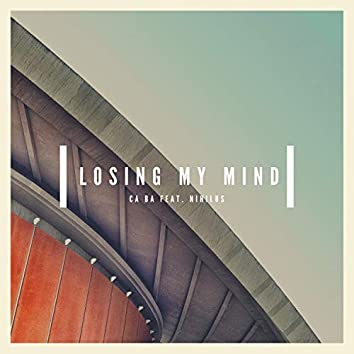 Losing my mind (feat. Nihilus)