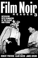 Film Noir Reader 3: Interviews With Filmmakers of the Classic Noir Period (Limelight)