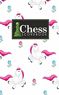 Chess Scorebook: Chess Match Log Book, Chess Recording Book, Chess Score Pad, Chess Notebook, Record Your Games, Log Wins Moves, Tactics & Strategy, Cute Unicorns Cover (Volume 67)