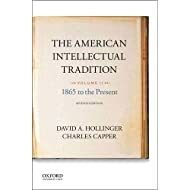The American Intellectual Tradition: Volume II: 1865 to the Present