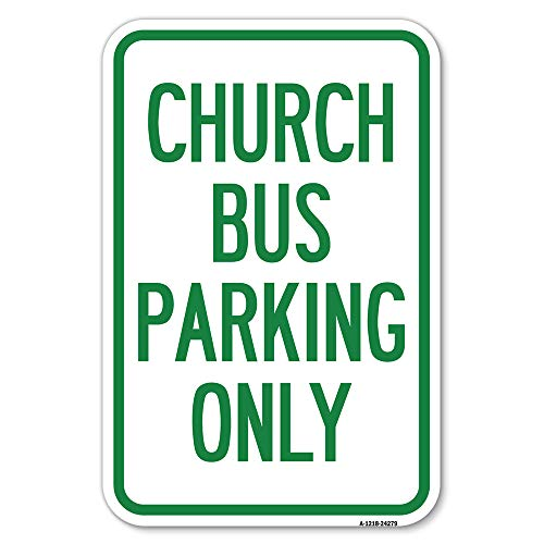 """Church Bus Parking Only 