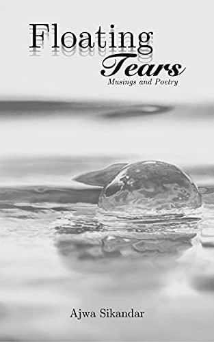 Floating Tears: Musings and Poetry