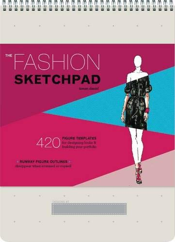 The Fashion Sketchpad: 420 Figure Templates for Designing Looks and Building Your Portfolio (Drawing Books, Fashion Books, Fashion Design Books, Fashion Sketchbooks)