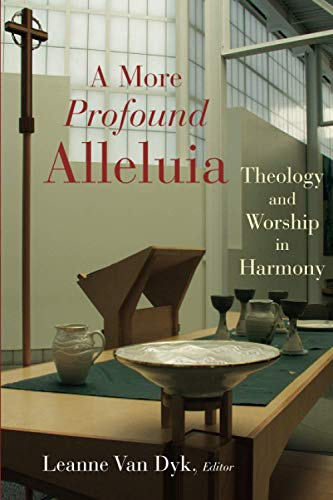 Compare Textbook Prices for A More Profound Alleluia: Theology and Worship in Harmony Calvin Inst Christian Worship Liturgical Studies CICW 1st Edition Edition ISBN 9780802828545 by Van Dyk, Leanne