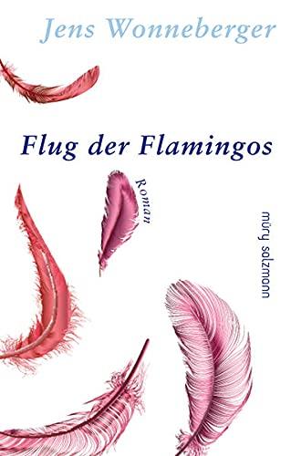 Flug der Flamingos: Roman