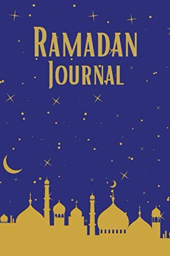 Ramadan Journal: Ramadan Planner, for Prayer, Fasting, Gratitude, Reflection, Kindness, Prayer Tracker, Muslim Spiritual Goals for Ramadan. and More.