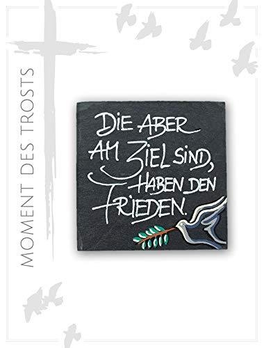 The Art of Stone Trauergeschenk Schieferplatte - mit Trauerspruch & Bilder - Die Aber am Ziel sind, haben den Frieden - Unikat Handmade - als Trauerkarte mit Beigabe Schieferplatte oder Grabschmuck