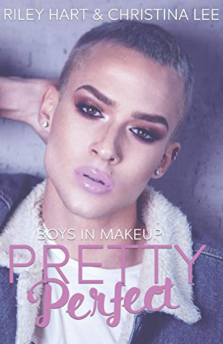 Pretty Perfect (Boys in Makeup Book 1) by [Christina Lee, Riley Hart]