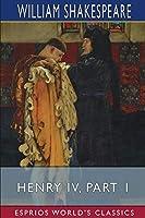 Henry IV, Part 1 (Esprios Classics)