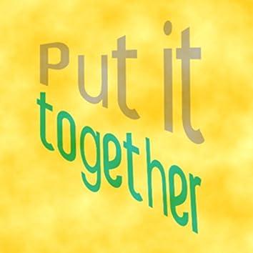 Put It Together