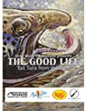 The Good Life: Tall Tails from the East