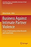 Business Against Intimate Partner Violence: A Case of Participatory Action Research and Social Action (Accounting, Finance, Sustainability, Governance & Fraud: Theory and Application)