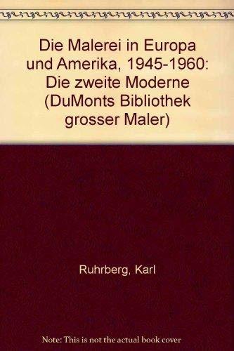 Die Malerei in Europa und Amerika 1945-1960. Die zweite Moderne
