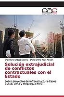 Solución extrajudicial de conflictos contractuales con el Estado