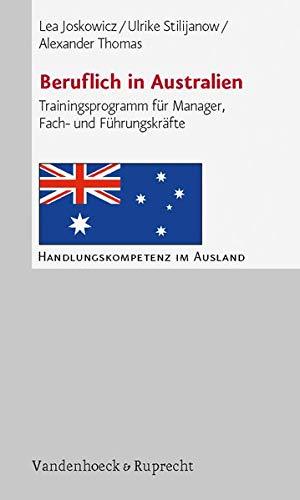 Beruflich in Australien: Trainingsprogramm für Manager, Fach- und Führungskräfte (Handlungskompetenz im Ausland)