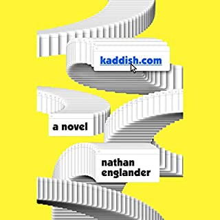 kaddish.com     A novel              By:                                                                                                                                 Nathan Englander                               Narrated by:                                                                                                                                 Rob Shapiro                      Length: 5 hrs and 33 mins     11 ratings     Overall 3.8