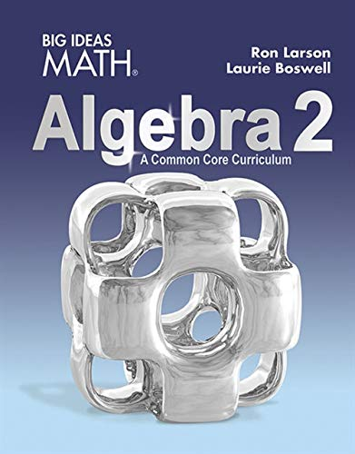 BIG IDEAS MATH Algebra 2: Common Core Student Edition 2015