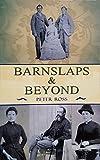 Barnslaps & Beyond (A Family Remembered Book 1) (English Edition)...