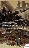 200 questions 200 réponses sur la Seconde Guerre mondiale