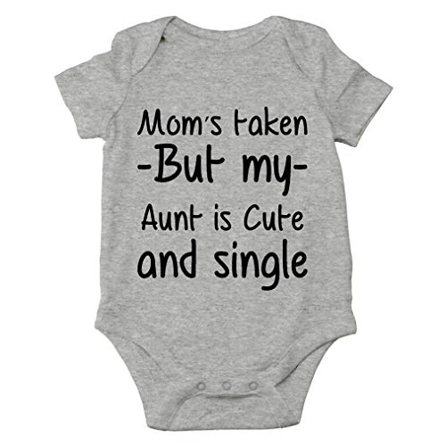 AW Fashions Mom's Taken But My Aunt is Cute and Single Cute One-Piece Infant Baby Bodysuit (6 Months, Sports Grey)