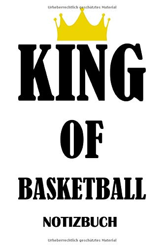 King of Basketball Notizbuch: Liniertes Papier – 120 Seiten – 6x9 inches (DIN A5) – Basketballball Notizbuch für Basketballer - Basketballball Notizbuch für Männer