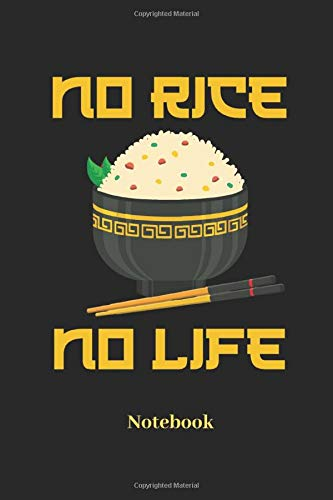No Rice No Life Notebook: Lined notebook for pho soup and ramen fans - notebook for men, women, kids and children