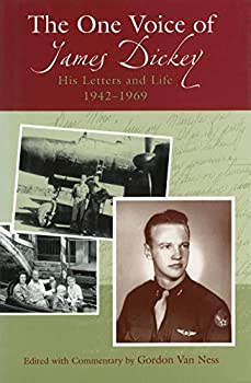 The One Voice of James Dickey: His Letters and Life, 1942-1969