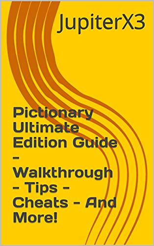 Pictionary Ultimate Edition Guide - Walkthrough - Tips - Cheats - And More! (English Edition)