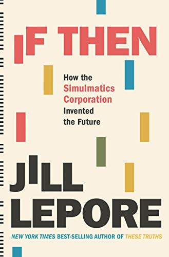 Image of If Then: How the Simulmatics Corporation Invented the Future