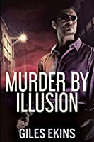 Murder By Illusion: Large Print Edition