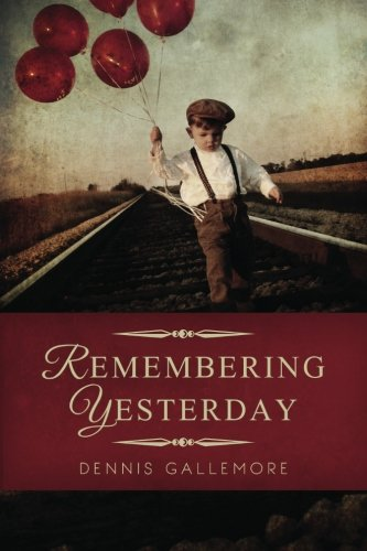 Remembering Yesterday: A Collection of Christian Short Stories