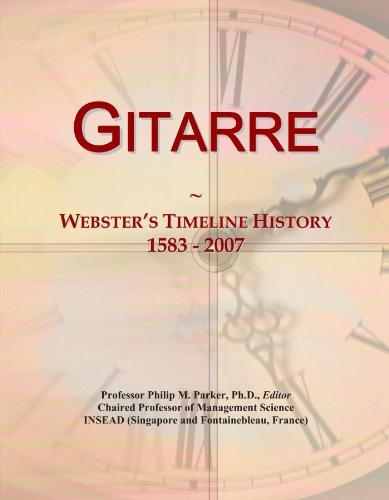 Gitarre: Webster's Timeline History, 1583 - 2007
