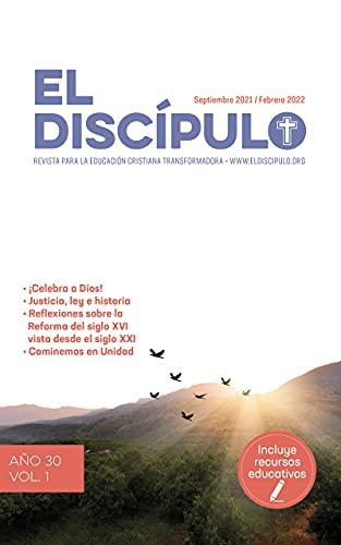 El Discípulo: Revista para la Educación Cristiana Transformadora (Spanish Edition)