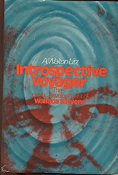 Hardcover Introspective Voyager: The Poetic Development of Wallace Stevens by A. Walton Litz (1972-07-06) Book