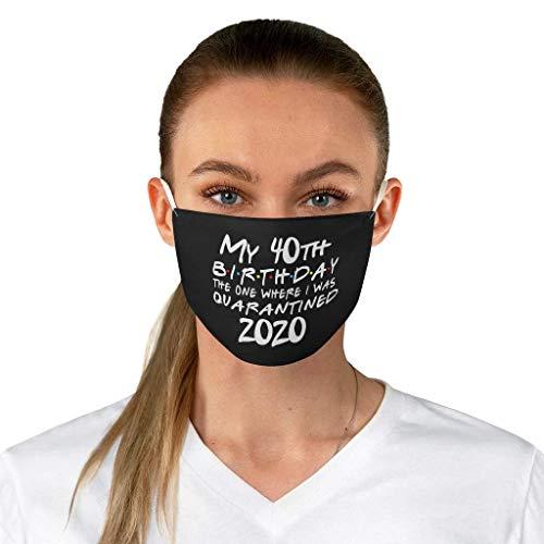 40th Birthday Mask, 40th Birthday Quarantine Face Mask 2020, Forty Birthday Quarantined, 40 Years Pandemic Birthday Mask Gift One Size Black
