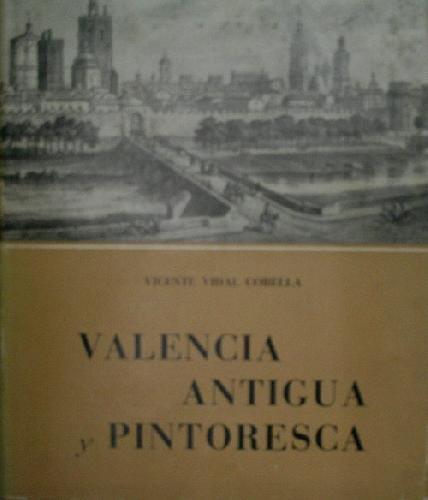 VALENCIA ANTIGUA Y PINTORESCA