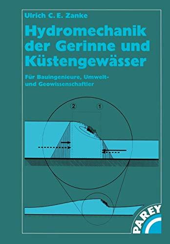 Hydromechanik der Gerinne und Küstengewässer: Für Bauingenieure, Umwelt- und Geowissenschaftler (German Edition)
