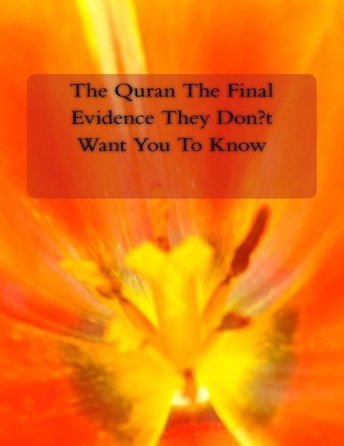 The Quran The Final Evidence They Don't  Want You To Know