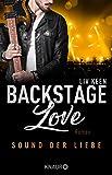 Backstage Love – Sound der Liebe: Roman (Rock & Love Serie 2)