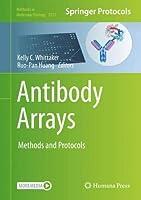 Antibody Arrays: Methods and Protocols (Methods in Molecular Biology, 2237)