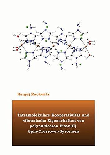Intramolekulare Kooperativität und vibronische Eigenschaften von polynuklearen Eisen(II)-Spin-Crossover-Systemen (Berichte aus der Physik)