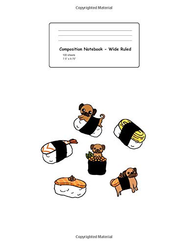 Composition Notebook - Wide Ruled: Pug Mized Suhsi Funny Japanese Food Pun Dog Lovers Gift - White Blank Lined Exercise Book - Kindergarten, Pre-K, ... For Kids, Boys, Girls - 7.5