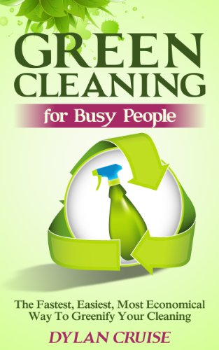 Ultimate Green Cleaning For Busy, Eco-Friendly People