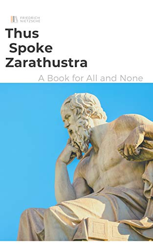 Thus Spoke Zarathustra : A Book for All and None (English Edition)